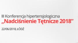 """III Konferencja Hipertensjologiczna """"Nadciśnienie Tętnicze 2018"""""""
