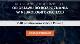 Xi Forum Neurologii Dziecięcej. Od objawu do rozpoznania w neurologii dziecięcej