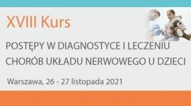 XVIII Kurs medyczny Postępy w diagnostyce i leczeniu chorób układu nerwowego u dzieci
