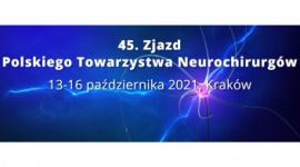 45. Zjazd Polskiego Towarzystwa Neurochirurgów