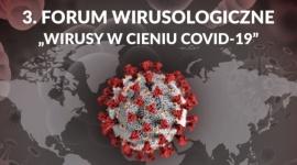 """3. Forum Wirusologiczne """"Wirusy w cieniu Covid-19"""""""