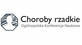 III Ogólnopolska Konferencja Naukowa - Choroby rzadkie w XXI wieku