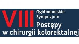 """VIII Ogólnopolskie Sympozjum """"Postępy w Chirurgii Kolorektalnej"""""""