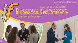 IV Ogólnopolska Konferencja Naukowa Innowacyjna Fizjoterapia