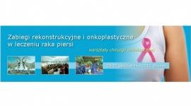 Warsztaty z chirurgii onkoplastycznej i rekonstrukcyjnej gruczołu piersiowego