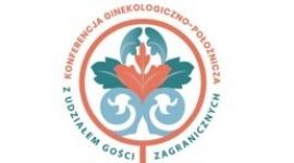 Konferencja Ginekologiczno-Położnicza   z udziałem Gości Zagranicznych