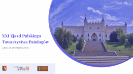 XXI Zjazd Polskiego Towarzystwa Patologów