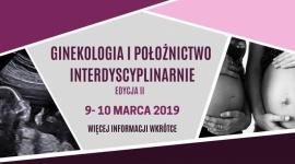 Ginekologia i Położnictwo Interdyscyplinarnie Edycja II