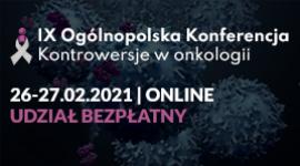 IX Ogólnopolska Konferencja - Kontrowersje w onkologii