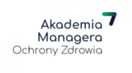 I edycja Akademii Managera Ochrony Zdrowia