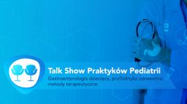 Talk Show Praktyków Pediatrii-Gastroenterologia Dziecięca, Profilaktyka Zdrowotna