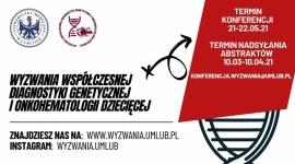 """Konferencja  """"Wyzwania współczesnej diagnostyki genetycznej i onkohematologii dziecięcej"""""""