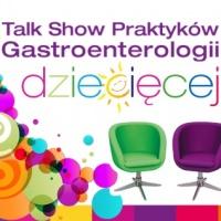 Gastroenterologia Dziecięca, Żywienie i Profilaktyka Zdrowotna - Talk Show Praktyków - Warszawa