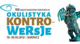 VIII Międzynarodowa Konferencja OKULISTYKA - KONTROWERSJE