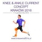 "Sympozjum Ortopedyczne 2016 ""Knee & Ankle Current Concept"""