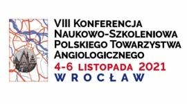 VIII Konferencja Naukowo-Szkoleniowa Polskiego Towarzystwa Angiologicznego