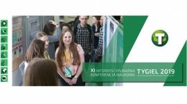 """XI Interdyscyplinarna Konferencja Naukowa TYGIEL 2019 """"Interdyscyplinarność kluczem do rozwoju"""""""