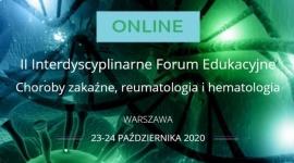 II Interdyscyplinarne Forum Edukacyjne: Choroby zakaźne, reumatologia i hematologia