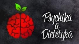 Psychika a Dietetyka,  czyli  jak wypełnić lukę między tym, co wiemy, a tym, co jemy