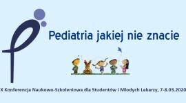 """X Konferencja Naukowo-Szkoleniowa dla Studentów i Młodych Lekarzy """"Pediatria jakiej nie znacie"""""""