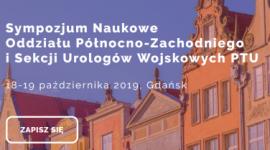 Sympozjum Naukowe Oddziału Północno-Zachodniego i Sekcji Urologów Wojskowych PTU