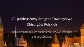 70. Jubileuszowy Kongres Towarzystwa Chirurgów Polskich