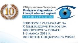 """X Jubileuszowe Międzynarodowe Sympozjum """"Postępy w diagnostyce i terapii schorzeń rogówki"""""""