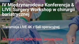IV Międzynarodowa Konferencja & LIVE Surgery Workshop w chirurgii bariatrycznej