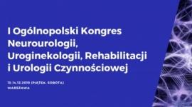 I Ogólnopolski Kongres Neurologii, Uroginekologii, Rehabilitacji i Urologii Czynnościowej