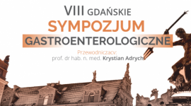 VIII Gdańskie Sympozjum Gastroenterologiczne