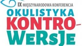 IX MIĘDZYNARODOWA KONFERENCJA OKULISTYKA-KONTROWERSJE