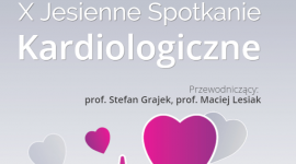 X Jesienne Spotkanie Kardiologiczne