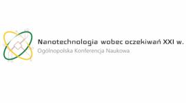 III Ogólnopolska Konferencja Naukowa: Nanotechnologia wobec oczekiwań XXI wieku