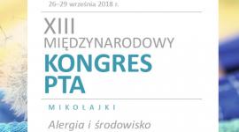 """XIII Międzynarodowy Kongres Polskiego Towarzystwa Alergologicznego """"Alergia i środowisko"""""""