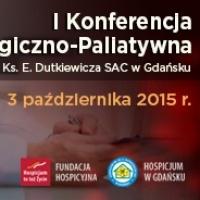 I Konferencja Onkologiczno-Paliatywna Hospicjum im. ks. E. Dutkiewicza SAC