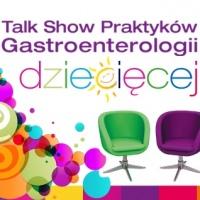 Gastroenterologia Dziecięca, Żywienie i Profilaktyka Zdrowotna - Talk Show Praktyków - Kraków