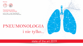 Pulmonologia i nie tylko... - state of the art 2019